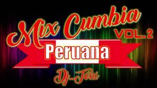 Download Mix Cumbia PERUANA vol2♦Dj Toni♦El Original de Barranca♦