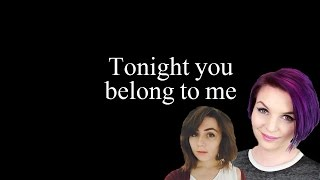 Lyrics | Tonight you belong to me (cover) - Emma Blackery ft. Dodie Clark