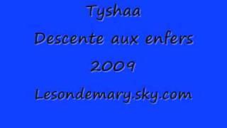 Tyshaa - Descente aux enfers 2009