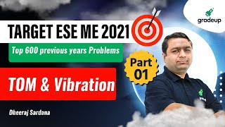 TOM \u0026 Vibrations | Part 1 | ME | Top 600 past year question | GATE/ESE 2022 | Dheeraj Sir | Gradeup