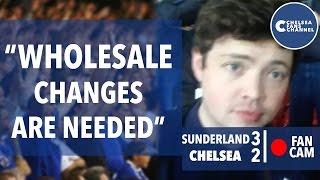 """WHOLESALE CHANGES ARE NEEDED""   Sunderland vs Chelsea   Fan Cam"