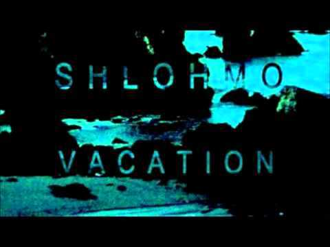 Shlohmo - The Way U Do [VACATION EP] [HQ]