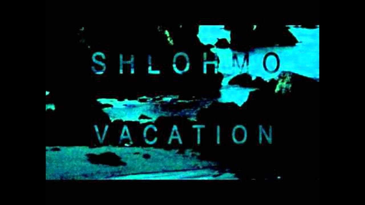 shlohmo-the-way-u-do-vacation-ep-hq-joshua-boele