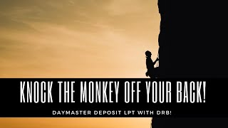 "DayMaster Deposit LPT With DrB! ""Knock The Monkey Off Your Back!"""