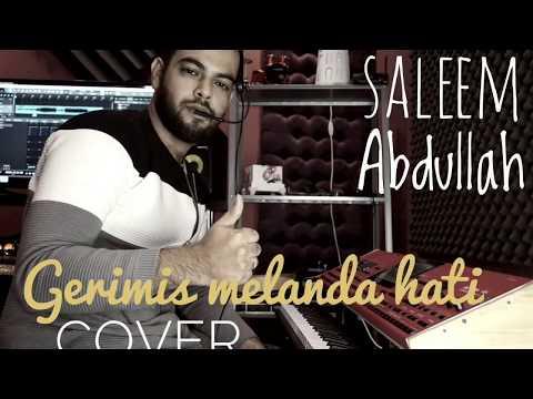 Gerimis Melanda Hati COVER By. Saleem Abdullah
