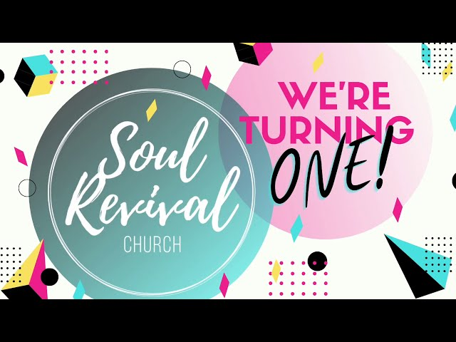 Soul Revival  Church - One Year Celebration (October 4, 2020)