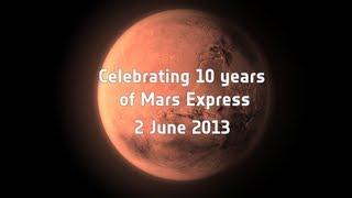 Mars Express ten year highlights