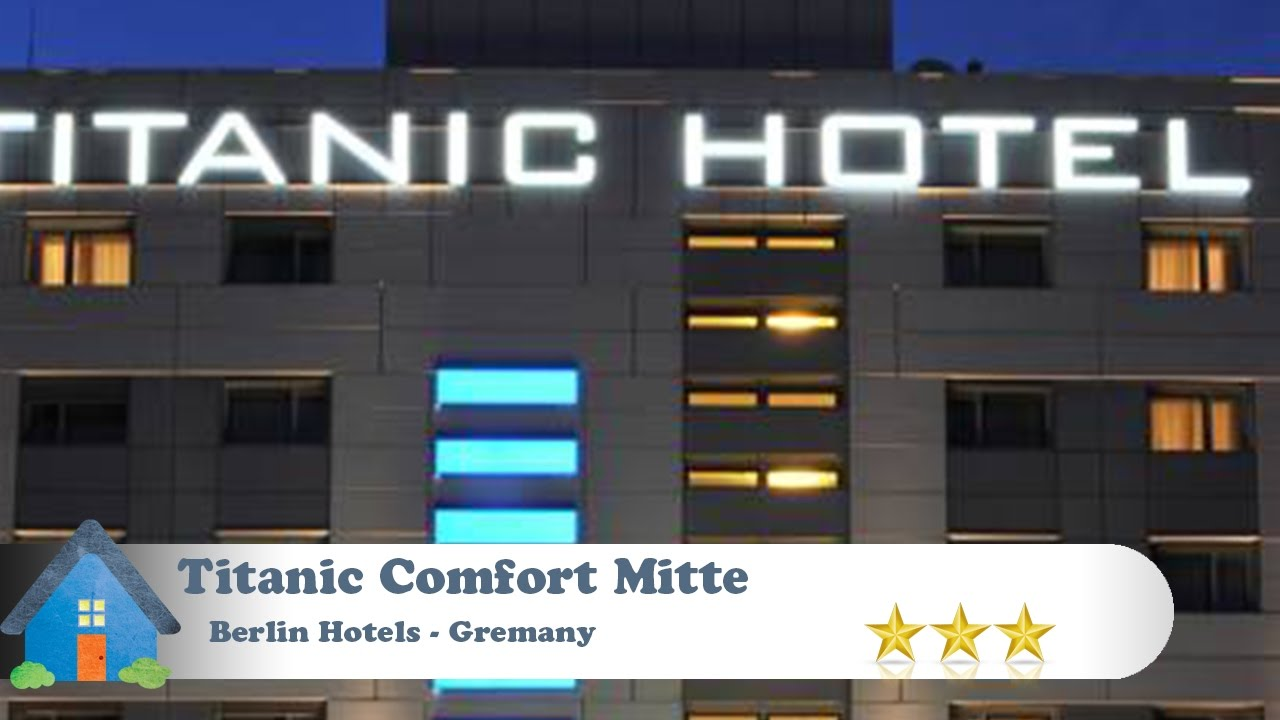 titanic comfort mitte berlin hotels germany youtube. Black Bedroom Furniture Sets. Home Design Ideas