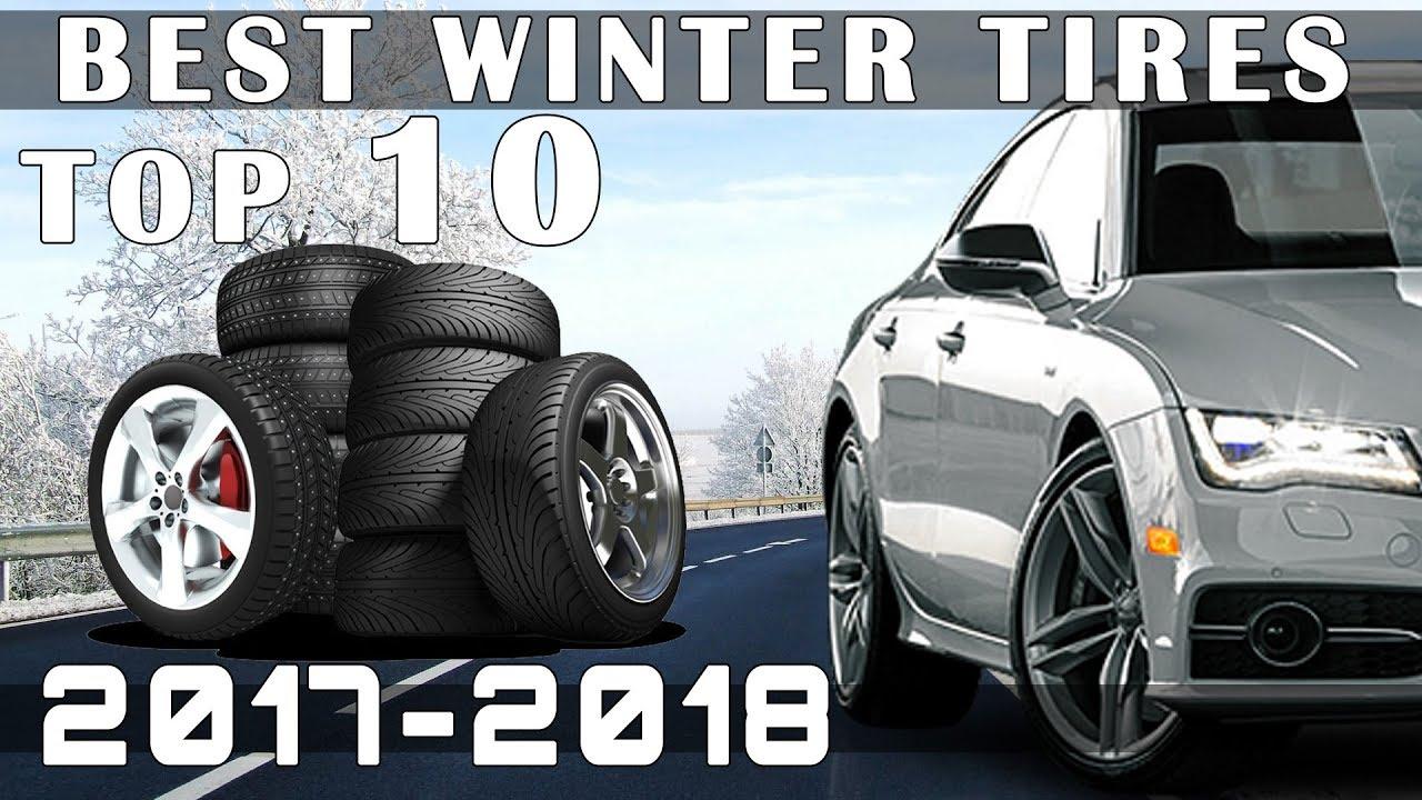 Best Winter Tires 2018 >> Top 10 Best Winter Tires For 2017 2018 Youtube