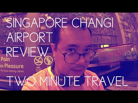 Singapore Changi Airport Review - Two Minute Travel