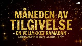 Måneden av tilgivelse | En vellykket Ramadan | Muhammed Zubayr al-Burundiy