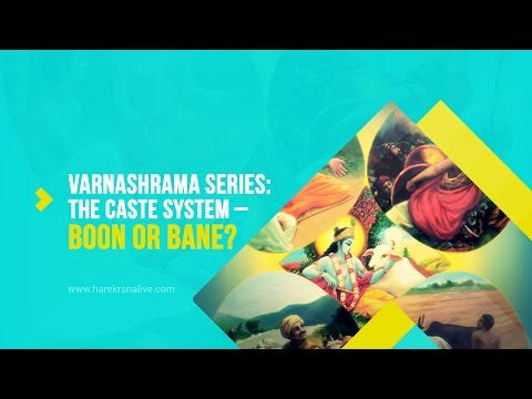 Varnashrama Series - 1.The caste system - boon or bane