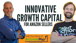 Innovative Growth Capital for Amazon Sellers with Don Henig of AccrueMe