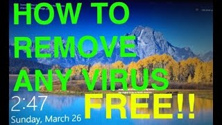 """How To Remove Viruses On Any Computer Completely Free"" - FREE VIRUS REMOVAL AND PROTECTION"