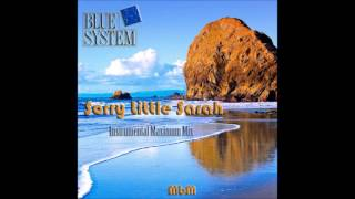 Blue System - Sorry Little Sarah Instrumental Maximum Mix (mixed by Manaev)