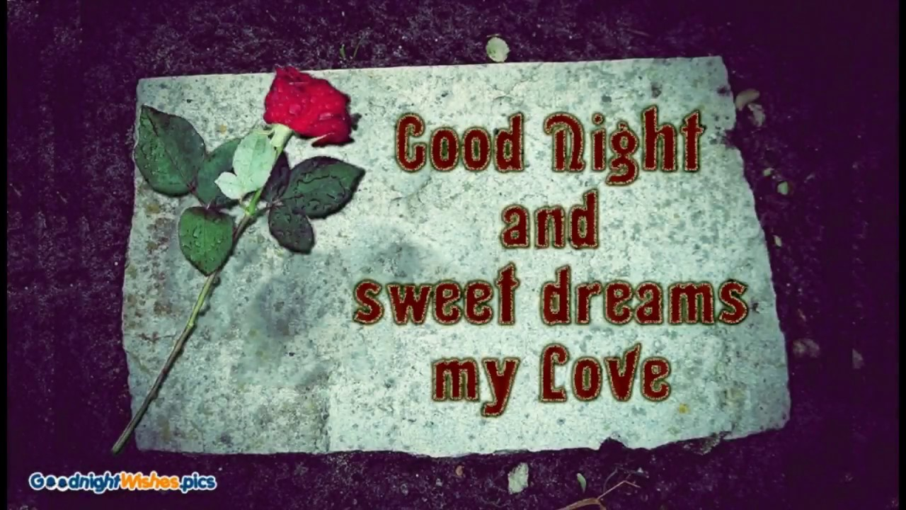 Good Night And Sweet Dreams My Love Sweet Good Night Quotes