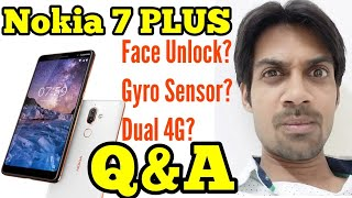 Nokia 7 Plus All Q&A | Face Unlock, Gyro Sensor, NFC? FAQ