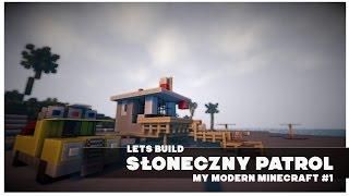 Let's Build | SŁONECZNY PATROL (My Modern Minecraft) [odc. 1]