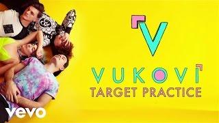 VUKOVI - Target Practice