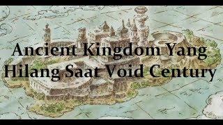 Ancient Kingdom Yang Hilang Saat Void Century