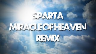 [NEW BASE] Sparta Miracle Of Heaven Remix