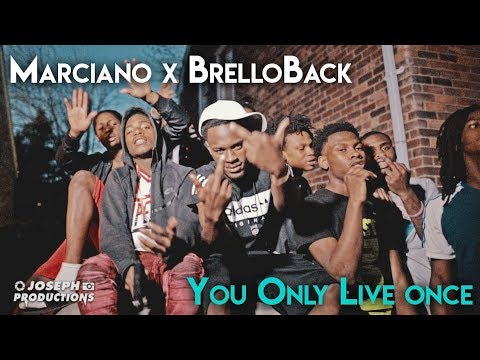 Marciano ft. Brelloback - You Only Live Once | Shot By @JosephProductions