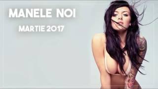 COLAJ MANELE NOI MARTIE 2017 MUZICA DE PETRECERE 2017 MANELE DE CHEF