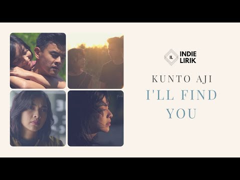 [LIRIK] Kunto Aji - I'll Find You