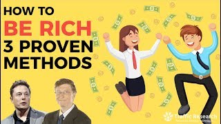 How To Be RICH: 3 PROVEN Methods Of The Super Wealthy