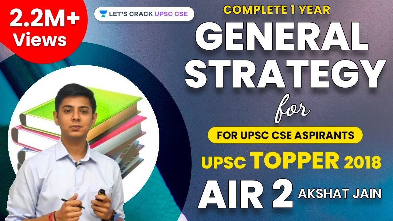 Complete 1 Year UPSC CSE Preparation Strategy by UPSC Topper 2018 AIR 2  Akshat Jain
