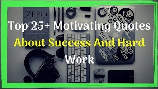 Top 25+ Motivating Quotes About Success And Hard Work