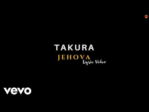Takura - Jehovah (Official Lyric Video)