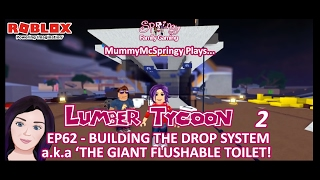 SFG - Roblox - Lumber Tycoon 2 - EP63 - Building the Drop System a.k.a The Giant Flushable Toilet!