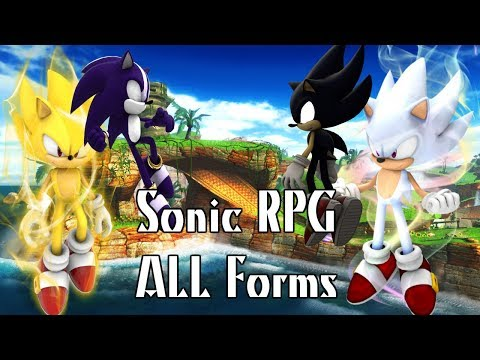How To Turn All The Forms In Sonic Ultimate RPG 2018-2019