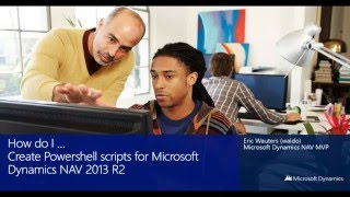 How Do I Create PowerShell scripts for Microsoft Dynamics NAV 2013 R2
