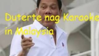 "Duterte, nag KARAOKE in Malaysia ""Wind Beneath my Wings"""