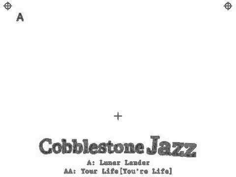 Cobblestone Jazz - Your Life (You're Life)