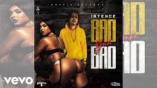 Intence - Bad Yuh Bad (Audio)