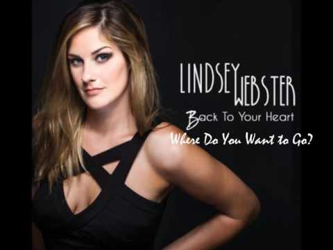 LINDSEY WEBSTER ✦  Where Do You Want to Go?