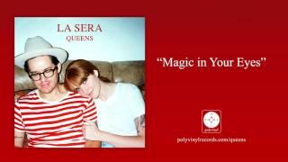 La Sera - Magic In Your Eyes