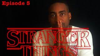 Stranger things Chapter 5