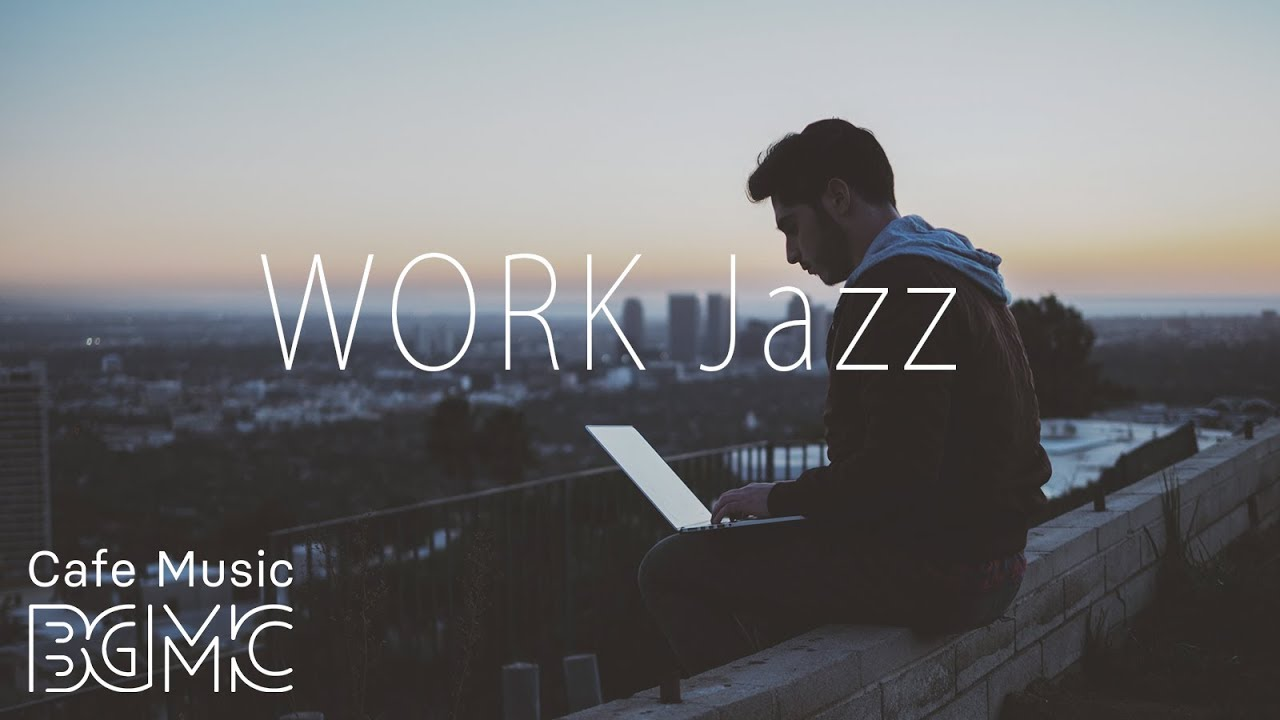 WORK Jazz - Relaxing Jazz & Bossa Nova Music - Smooth Cafe Music for Work