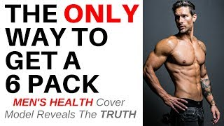 THE REAL TRUTH ON HOW TO GET 6 PACK ABS – By Men's Health Cover Guy Weston Boucher