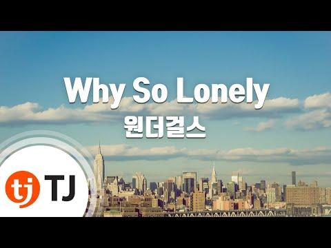 [TJ노래방] Why So Lonely - 원더걸스(Wonder Girls) / TJ Karaoke