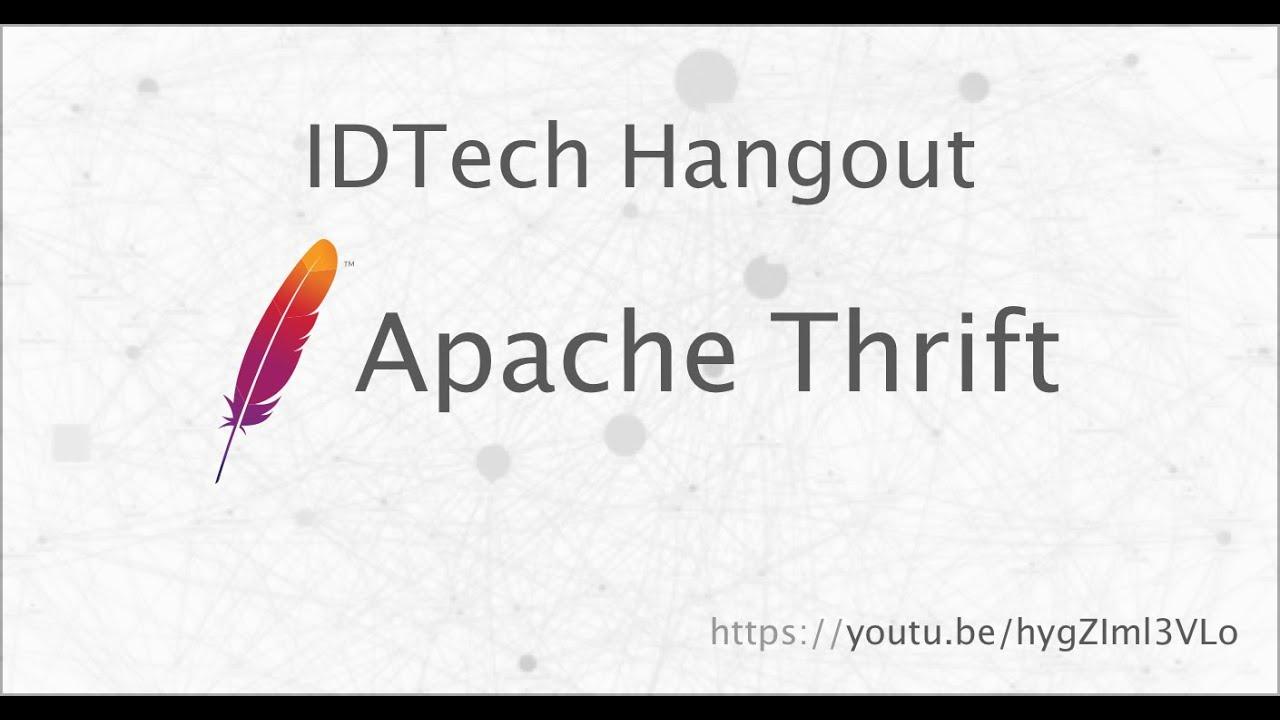IDTech Hangout - Apache Thrift...
