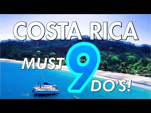 9 MUST DO'S! in Costa Rica