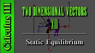Calculus III: Two Dimensional Vectors (Level 12 of 13) | Static Equilibrium