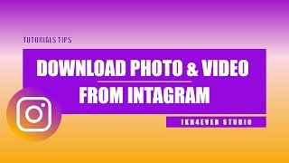 Gambar cover Instagram: How to download photo and video from Instagram with a few steps in 2019