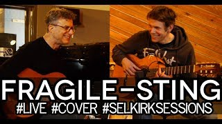 Fragile by Sting - Fingerstyle Guitar Cover - Selkirk Sessions