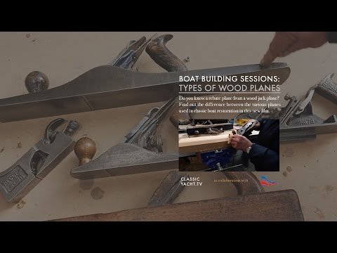 Wood Planes (a guide) – Boat Building Sessions
